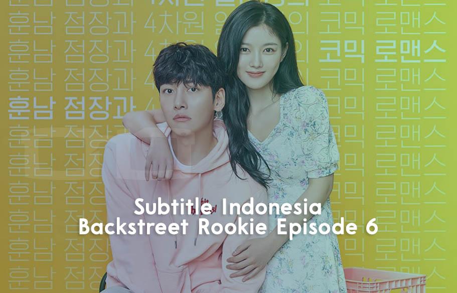 Download Subtitle Indonesia Backstreet Rookie Episode 6