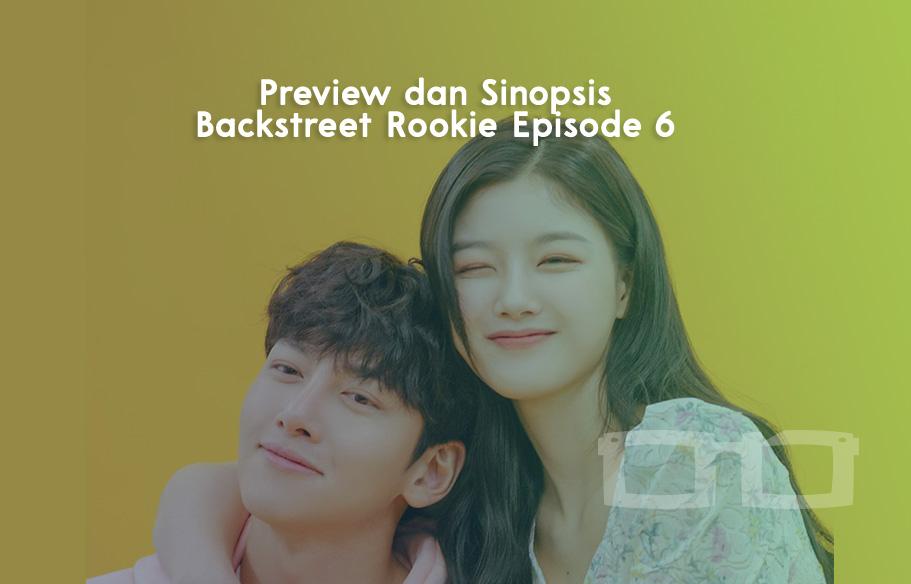 Preview dan Sinopsis Backstreet Rookie Episode 6