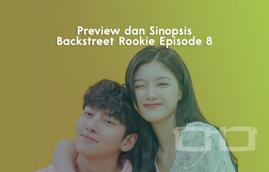 Preview dan Sinopsis Backstreet Rookie Episode 8
