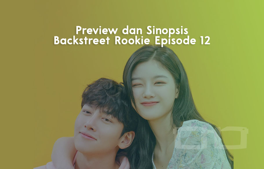 Sinopsis Backstreet Rookie Episode 12