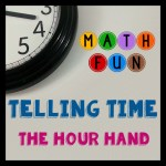 Math Fun – Telling Time – The Hour Hand