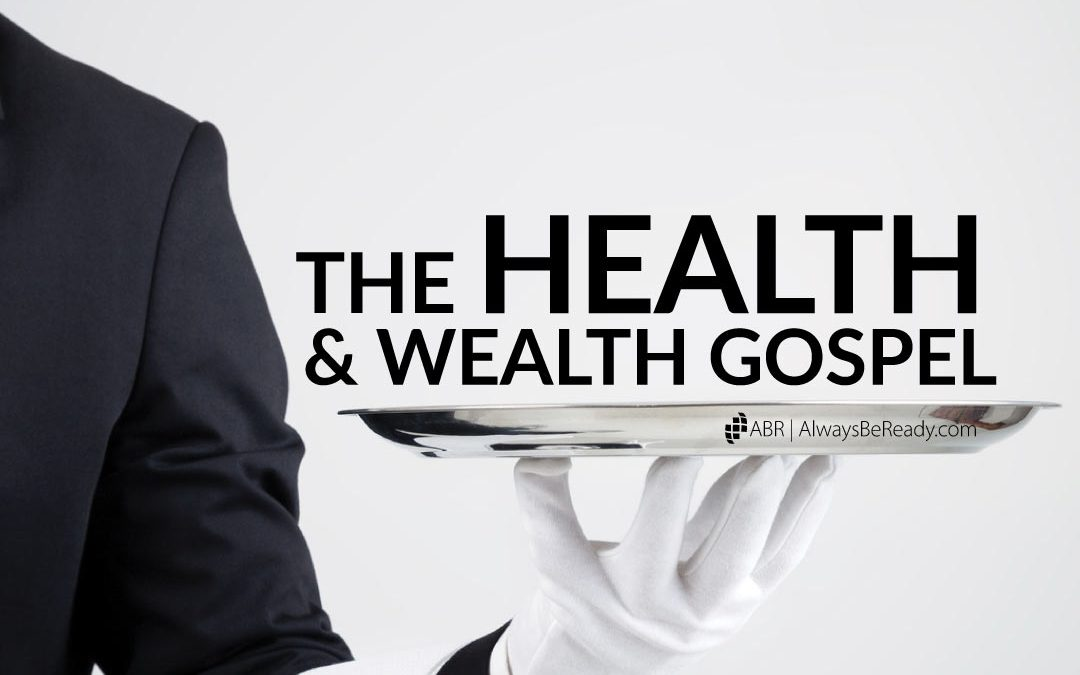 """The Health & Wealth """"Gospel"""" 