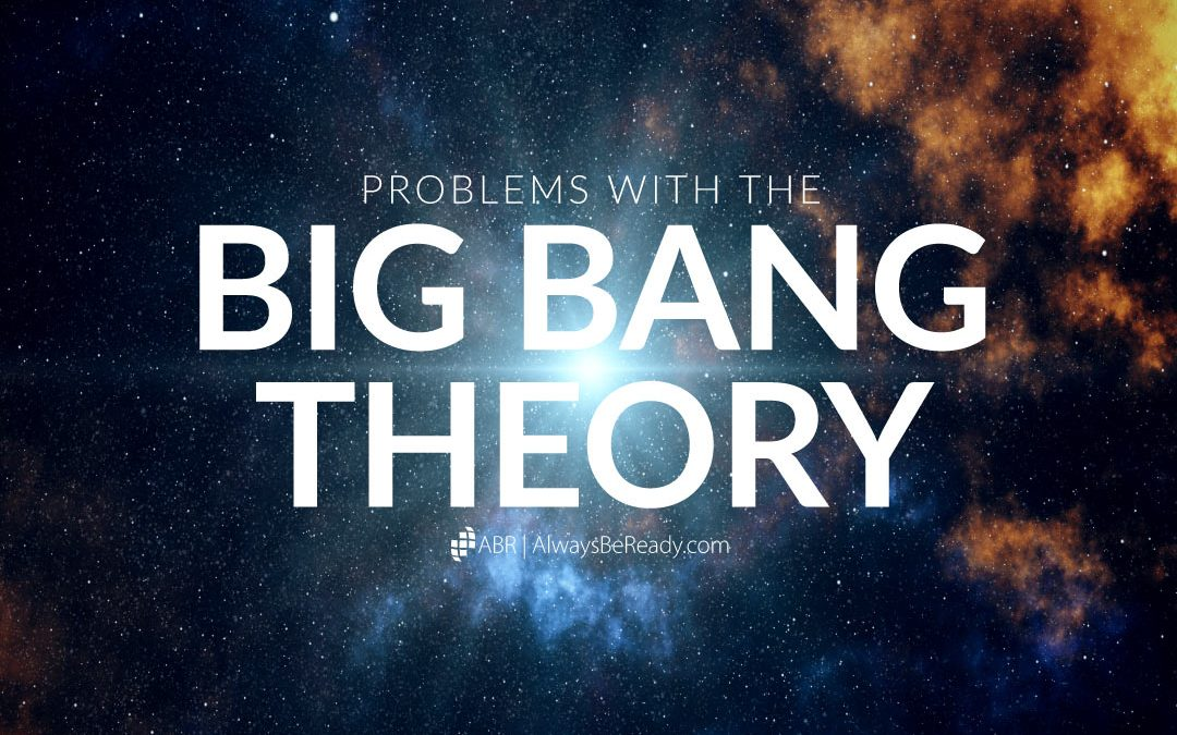 Big Bang Theory | Problems with the Big Bang Theory