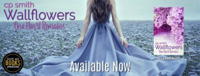 Wallflowers: One heart remains by CP Smith – Release blitz