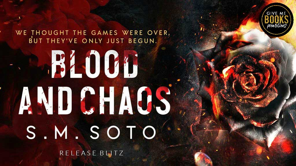 Blood and Chaos by S.M Soto