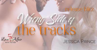 Wrong Side of the Tracks by Jessica Prince