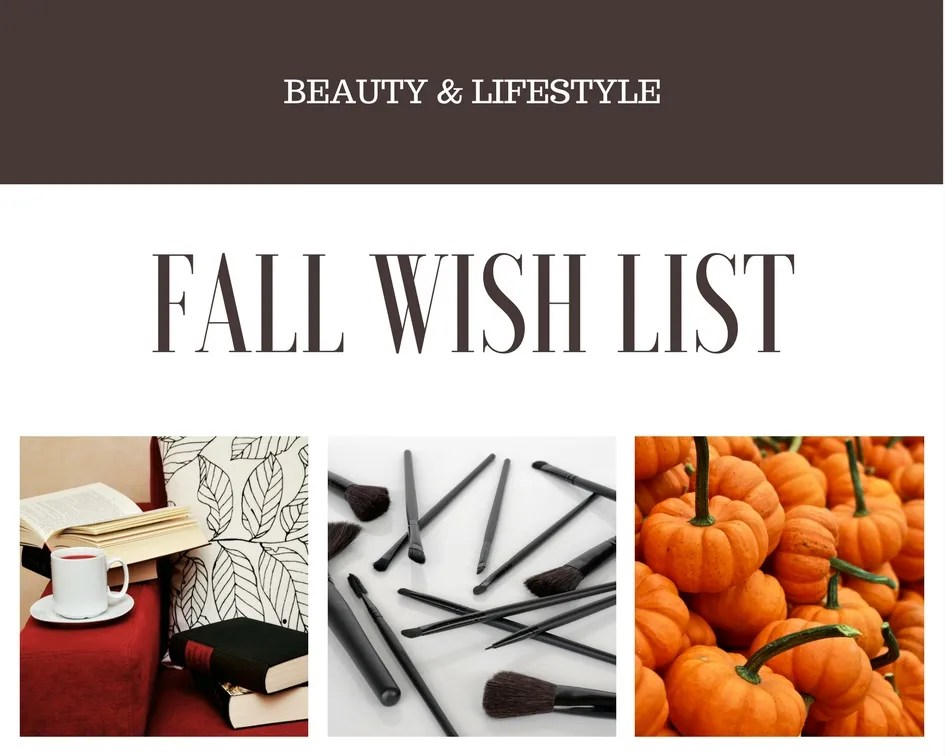 Fall Beauty & Lifestyle Wishlist