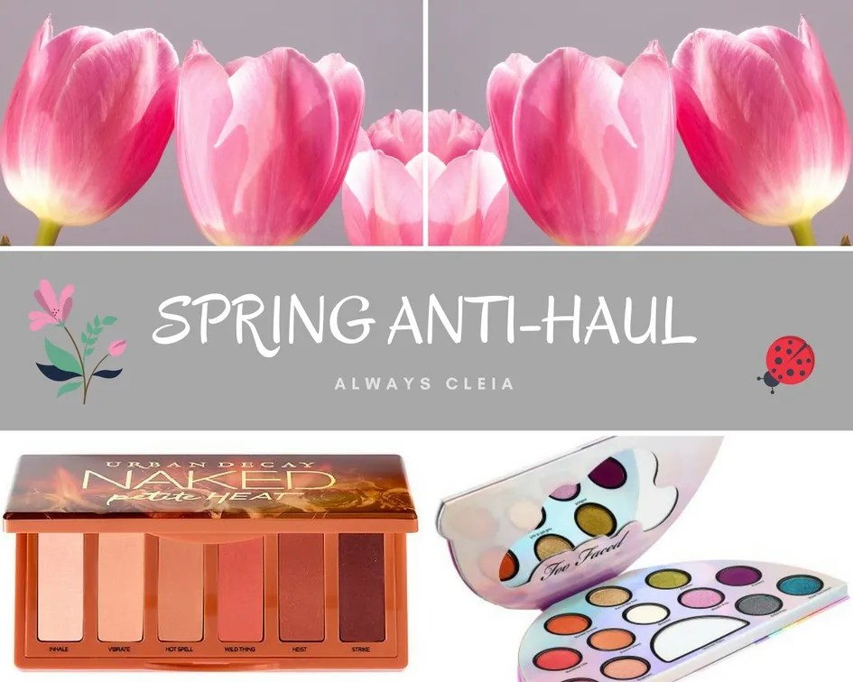 2018 Spring Beauty Releases I Won't be Purchasing | Anti-Haul