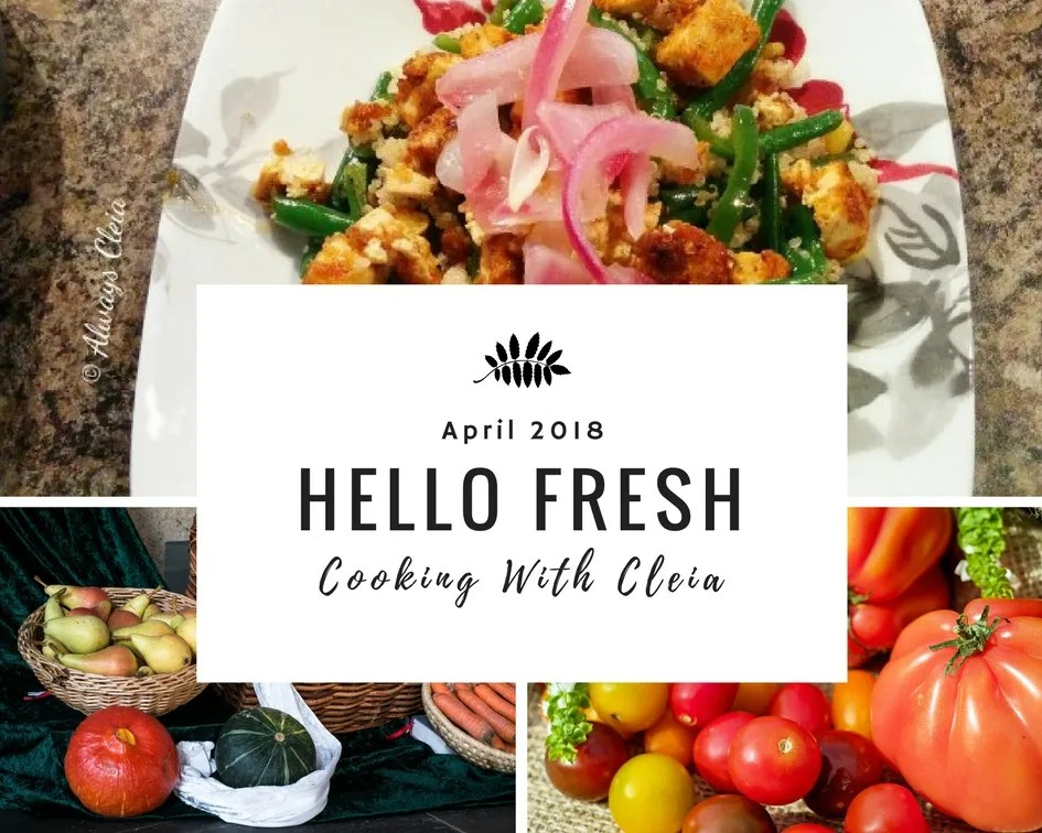 Cooking with Cleia | Hello Fresh April 2018