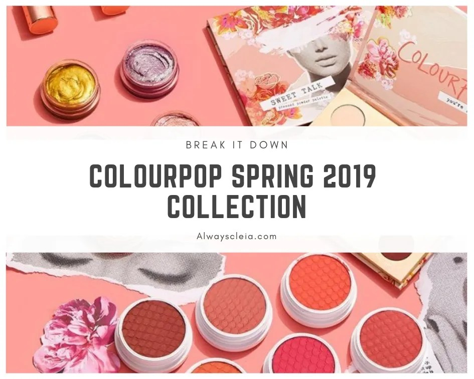 ColourPop Spring Collection | Break It Down