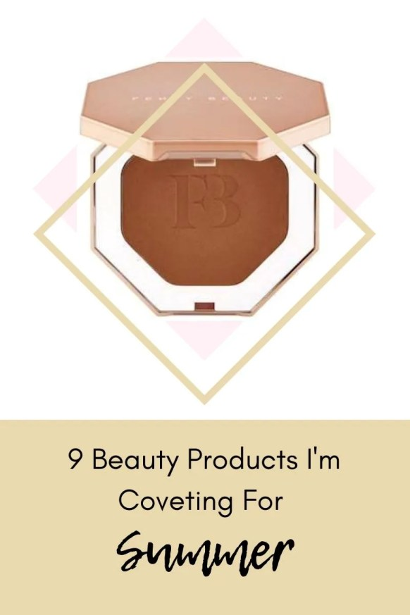 9 Products I'm coveting for Summer
