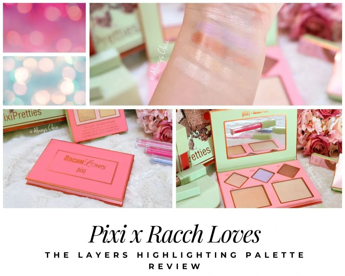 Pixi Beauty & Rachh Loves The Layers Highlighting Palette Review