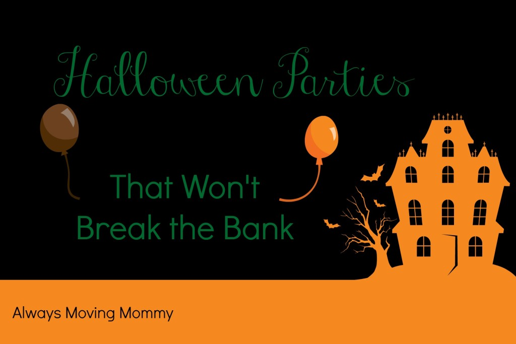 Halloween Parties That Won't Break the Bank -- fun and easy party ideas that won't break your wallet | www.alwaysmovingmommy.com