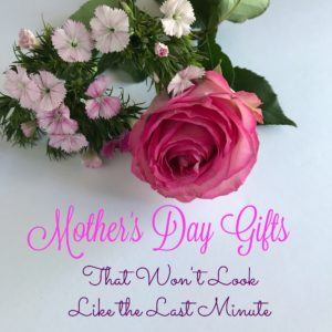 Mother's Day Gifts That Won't Look Last Minute -- if time got away from you, you've still got time to grab Mom an awesome gift that won't look like you forgot | www.alwaysmovingmommy.com