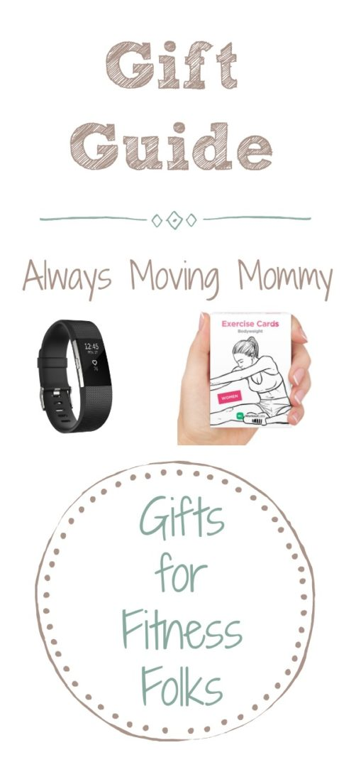 Gift Guide: Gift Ideas for Fitness Folks | Always Moving Mommy | These gift ideas are perfect for fitness folks of any skill level