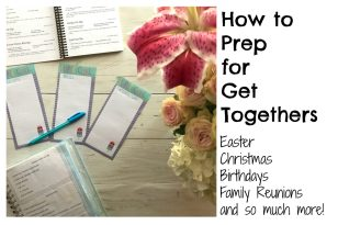 How to Prep for Get Togethers   AlwaysMovingMommy.com   Don't let your holiday get together stress you out. These tips will help you plan it all.