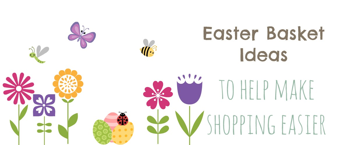Easter Basket Ideas | AlwaysMovingMommy.com | Not sure what to include in your Easter basket? Here's a round up of ideas to help make your shopping easier.
