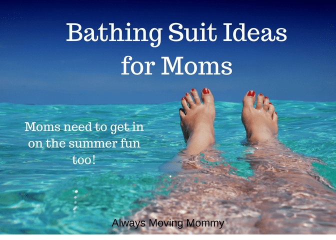 Bathing Suits to Compliment Mom Bodies | AlwaysMovingMommy.com | Don't miss out on the fun this summer! Find your perfect bathing suit so you can cool off with the kids in the pool or at the beach.