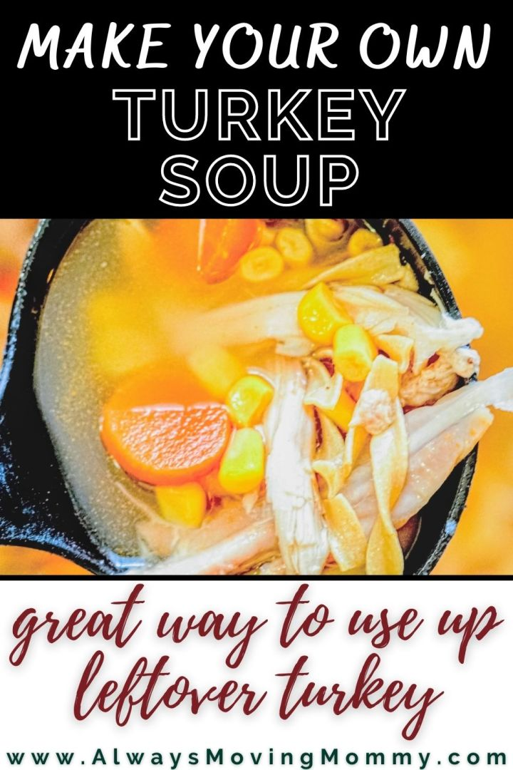 How to make your own turkey soup using leftover turkey