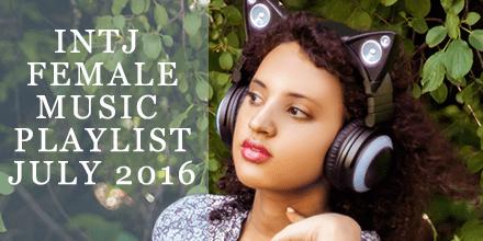 INTJ female playlist: INTJ Female and Proud