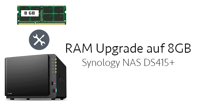 Synology DS415+ RAM Upgrade auf 8 GB