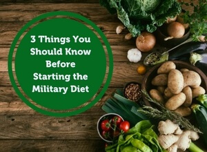 3 Things You Should Know Before Starting the Military Diet