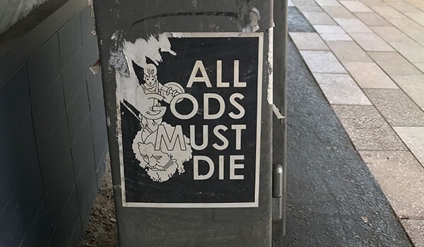 All Gods must die. How to kill your personal gods and demons