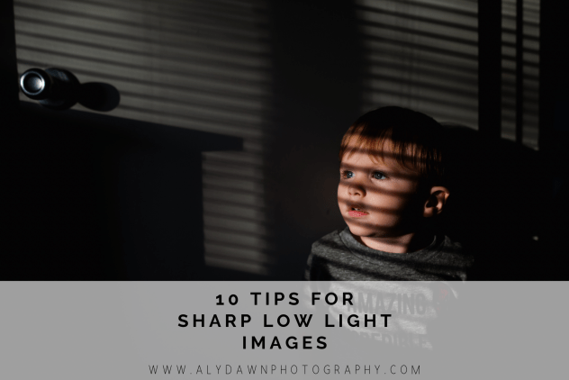 10 Tips for Sharp Low Light Images