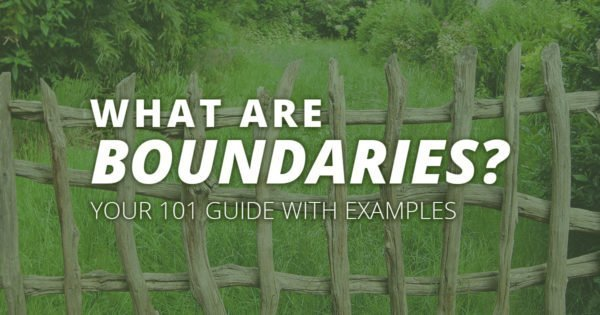 What are boundaries? How to set boundaries
