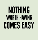 Nothing Comes Easy