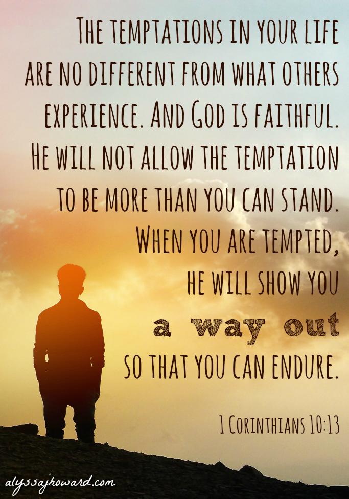 Think Twice: God Always Provides a Way Out of Temptation | alyssajhoward.com
