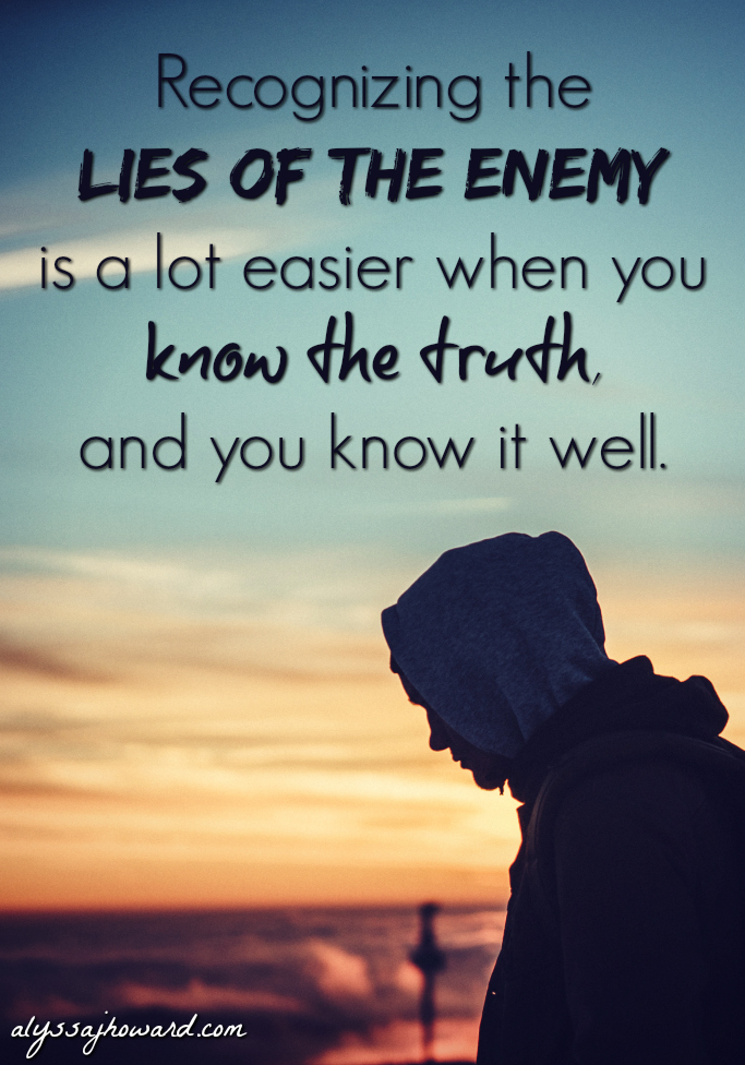 Common Lies of the Enemy (and how we combat them) | alyssajhoward.com