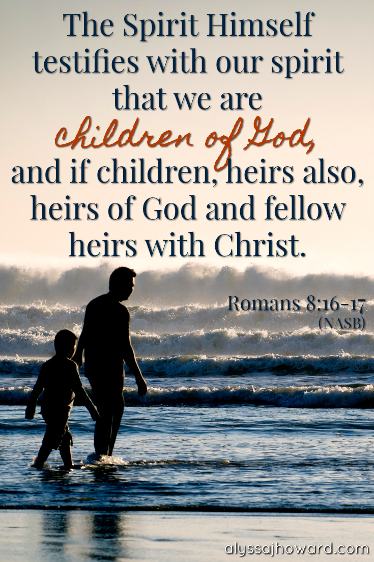 What It Means to Be the Child of a Good, Good Father | alyssajhoward.com