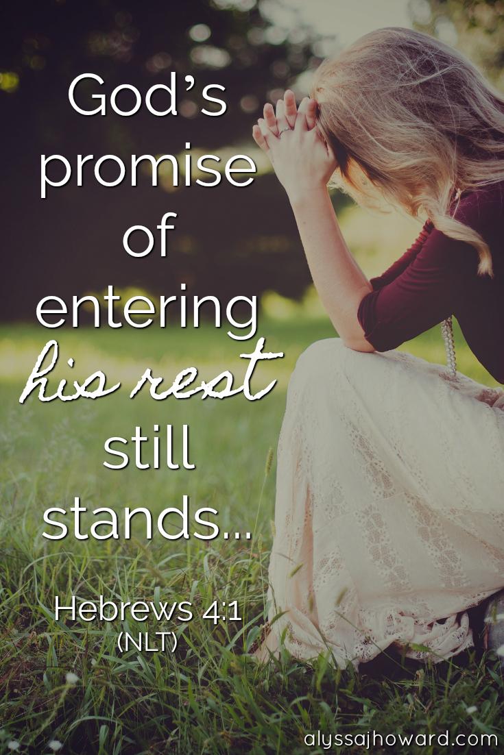 Entering God's Rest: How to Live in the Promises of God | alyssajhoward.com