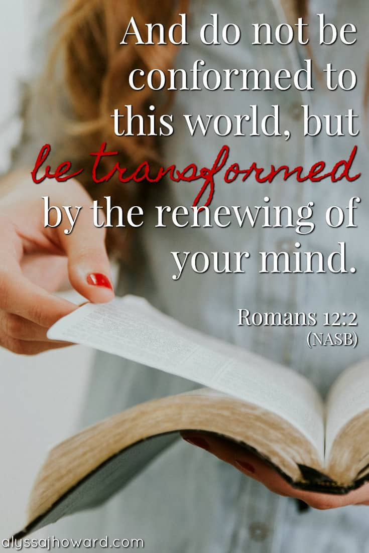Be Transformed: 3 Misleading Definitions of Renewing Your Mind | alyssajhoward.com