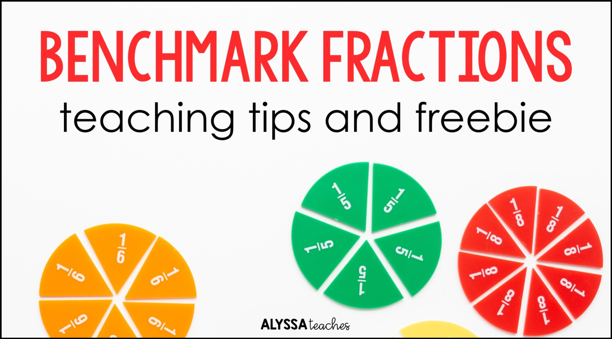 hight resolution of Using Benchmark Fractions to Compare Fractions - Alyssa Teaches
