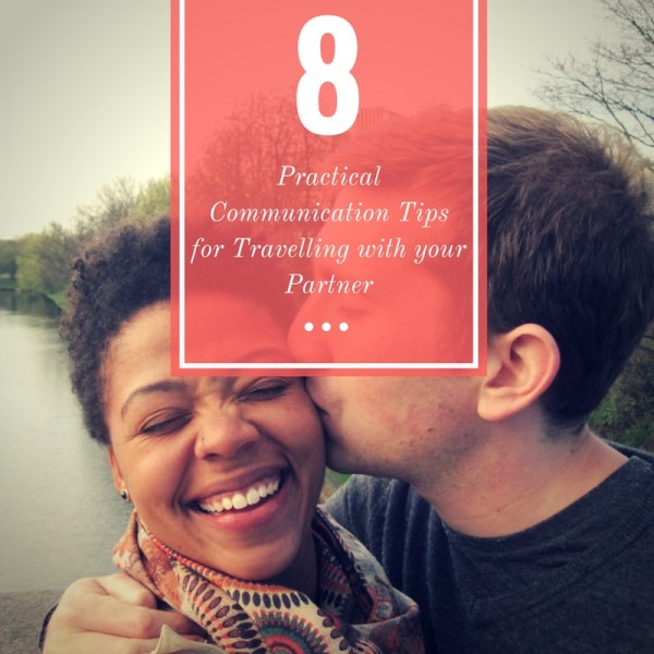 Couples travel articles talk a lot about the importance of communication while travelling with your partner. But what does that mean and how do you do it?
