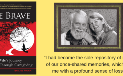 Meet Florrie Munat, author of Be Brave: A Wife's Journey Through Caregiving