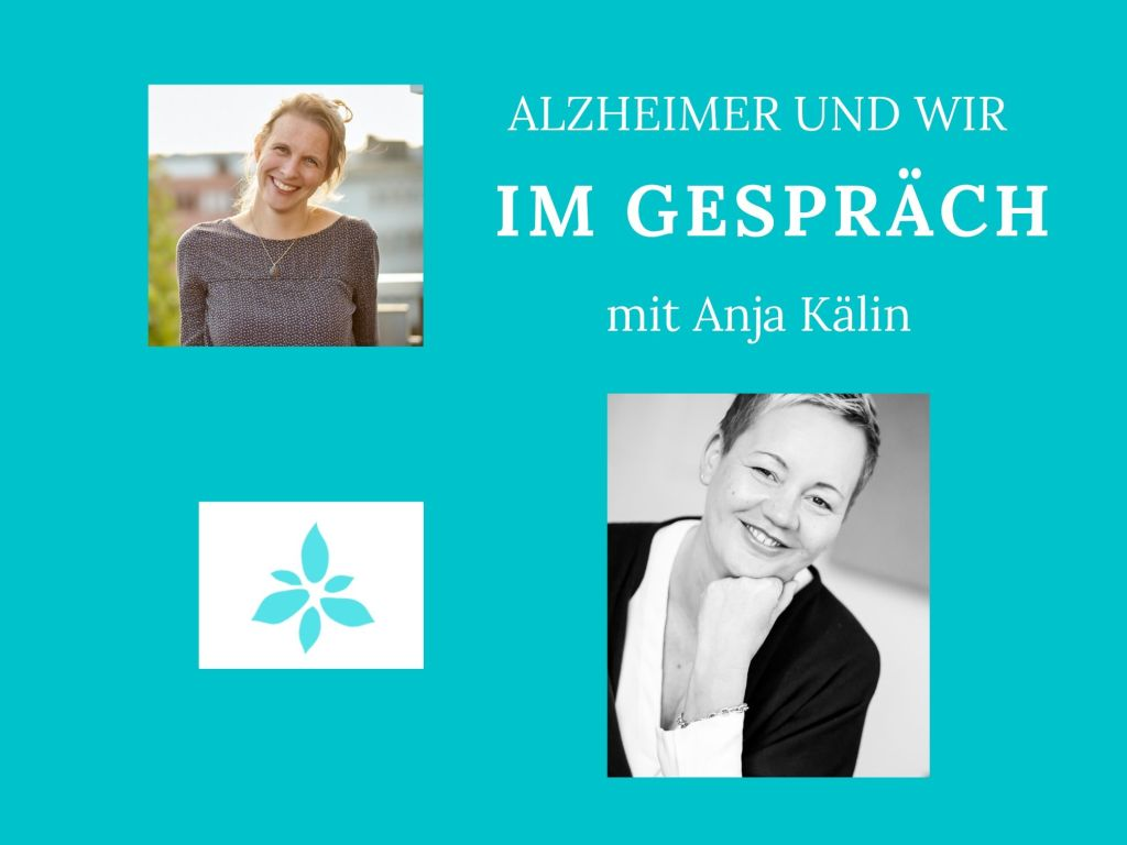 Alzheimer-und-wir-Im-Gespraech-anja-kaelin