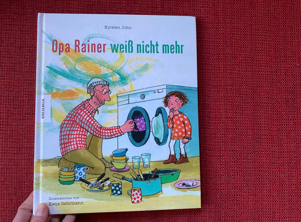 Kinderbuch Opa Rainer weiß nicht mehr