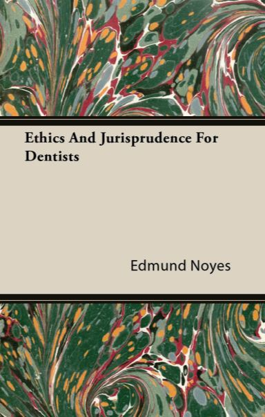 Ethics and Jurisprudence for Dentists PDF