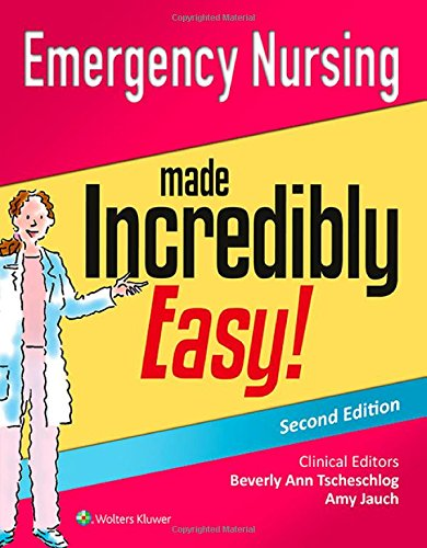 Emergency Nursing Made Incredibly Easy! 2nd Edition PDF