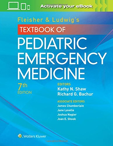 Fleisher & Ludwig's Textbook of Pediatric Emergency Medicine 7th Edition PDF