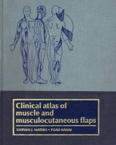 Clinical Atlas Of Muscle And Musculocutaneous Flaps PDF
