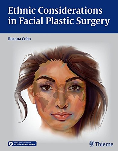 Ethnic Considerations in Facial Plastic Surgery 1st Edition PDF