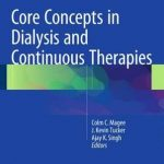 Core Concepts in Dialysis and Continuous Therapies 2016 PDF