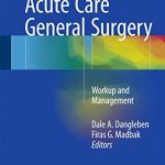 Acute Care General Surgery 1st Edition PDF