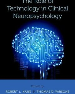 The Role of Technology in Clinical Neuropsychology PDF