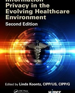 Information Privacy in the Evolving Healthcare Environment 2nd Edition PDF