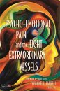 Psycho-Emotional Pain and the Eight Extraordinary Vessels PDF